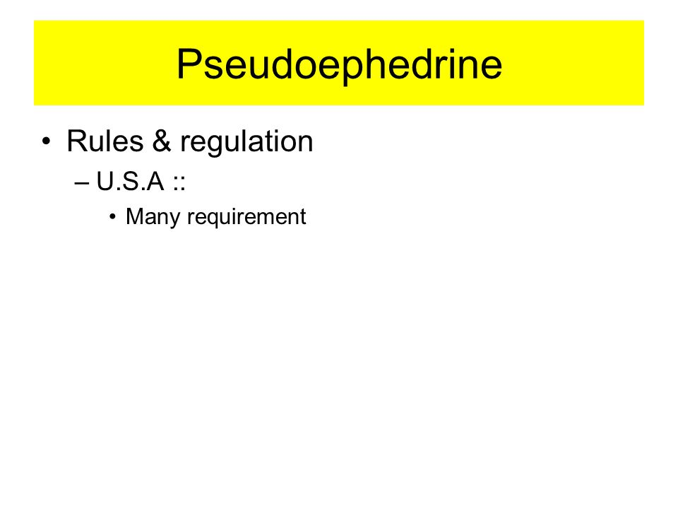Pseudoephedrine Rules & regulation U.S.A :: Many requirement