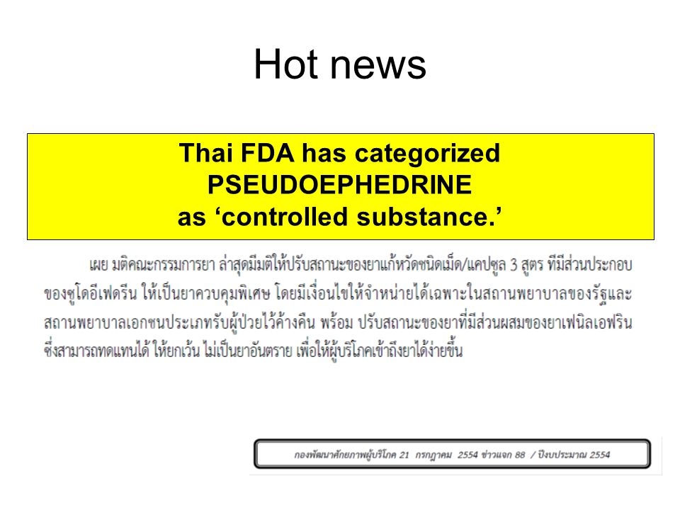 Thai FDA has categorized as 'controlled substance.'