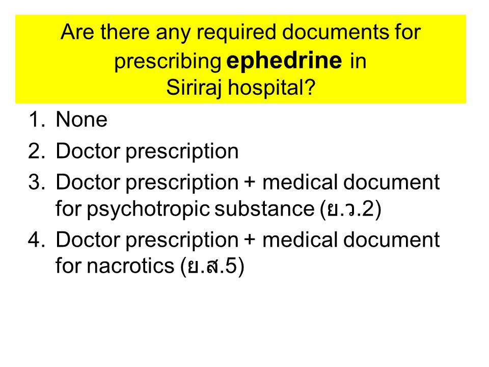 Are there any required documents for prescribing ephedrine in Siriraj hospital