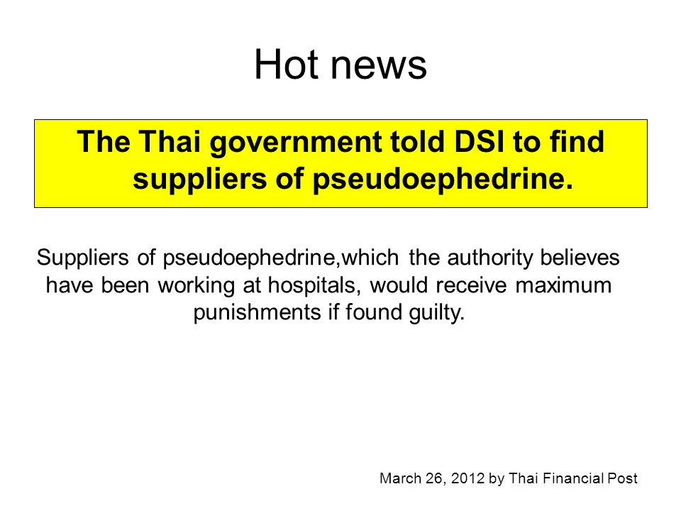 The Thai government told DSI to find suppliers of pseudoephedrine.