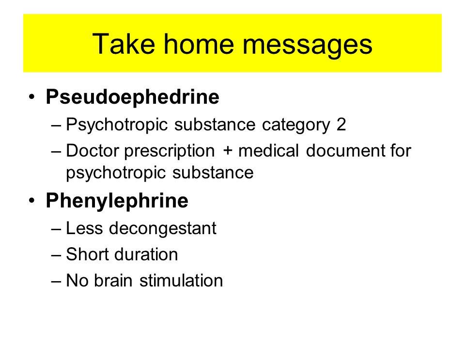 Take home messages Pseudoephedrine Phenylephrine