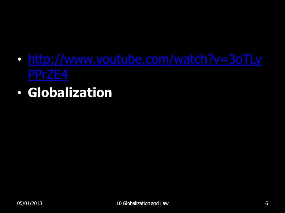 http://www.youtube.com/watch v=3oTLyPPrZE4 Globalization 05/01/2013