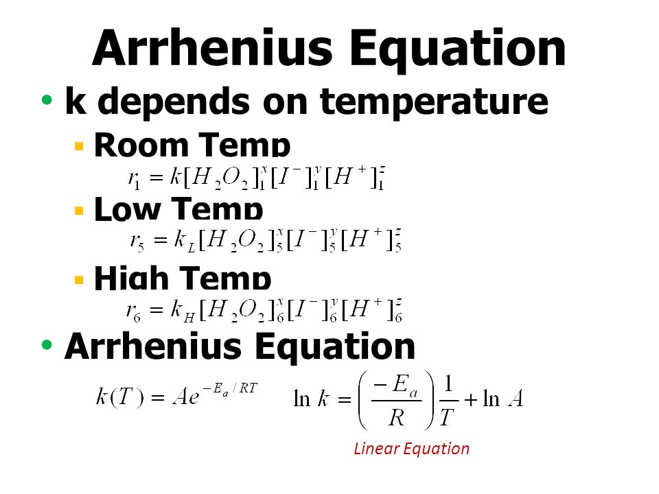 Arrhenius Equation k depends on temperature Arrhenius Equation