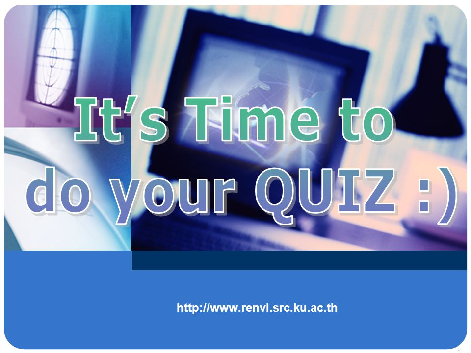 It's Time to do your QUIZ :)