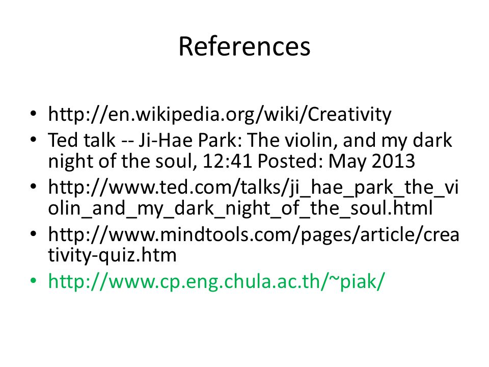 References http://en.wikipedia.org/wiki/Creativity
