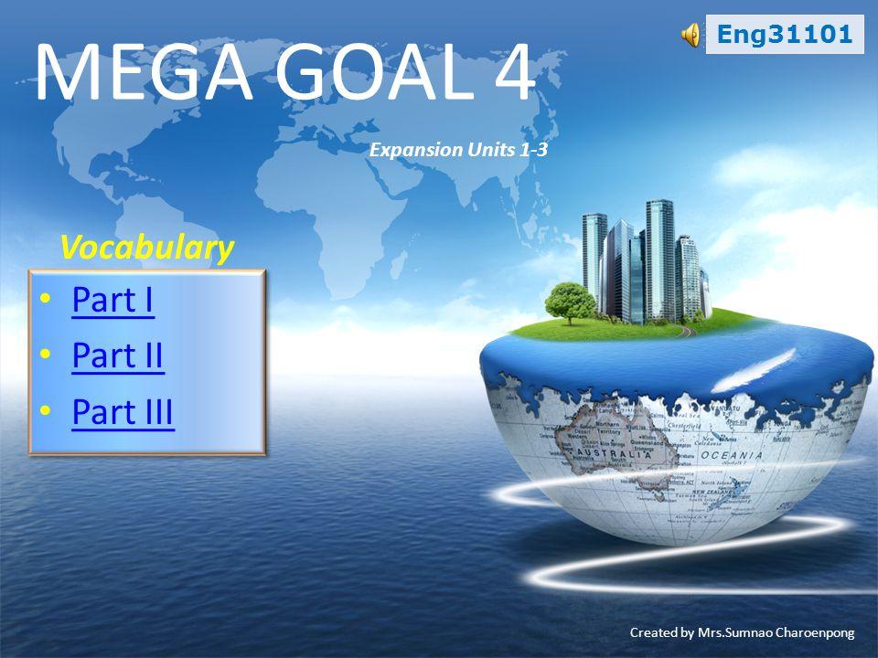 MEGA GOAL 4 Part I Part II Part III Expansion Units 1-3
