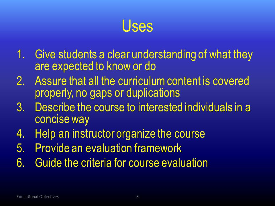 Uses Give students a clear understanding of what they are expected to know or do.