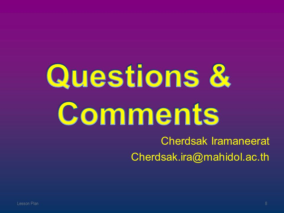 Questions & Comments Cherdsak Iramaneerat Cherdsak.ira@mahidol.ac.th