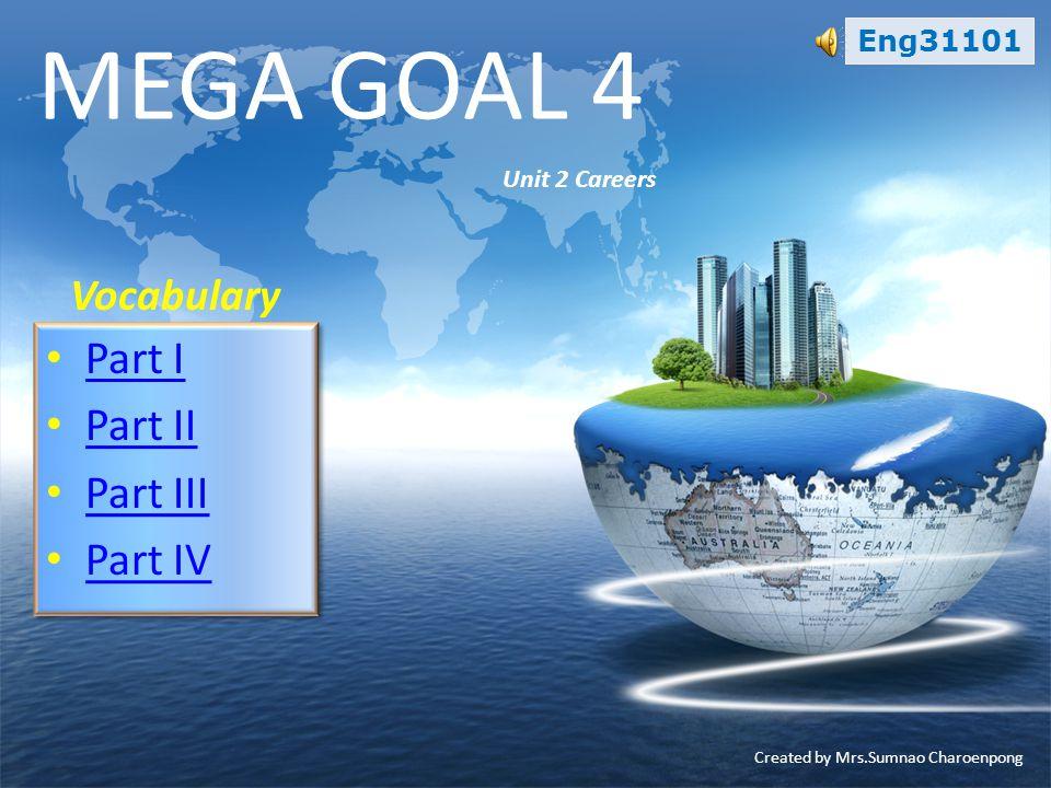 MEGA GOAL 4 Part I Part II Part III Part IV Unit 2 Careers