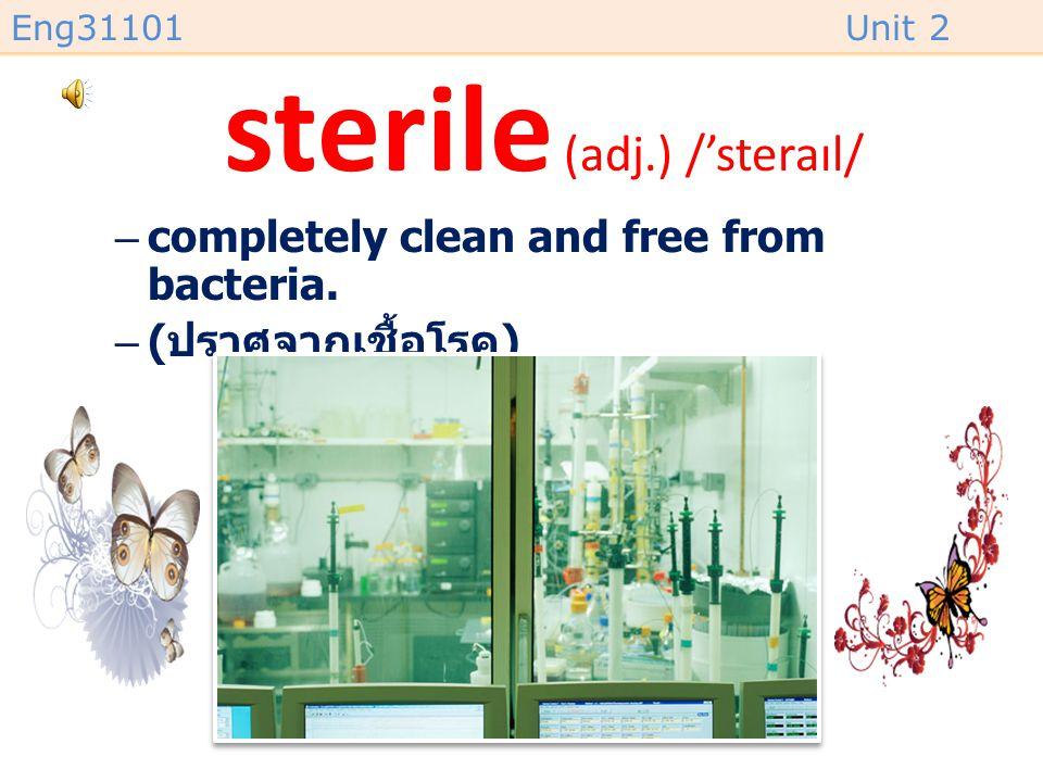 sterile (adj.) /'steraɪl/