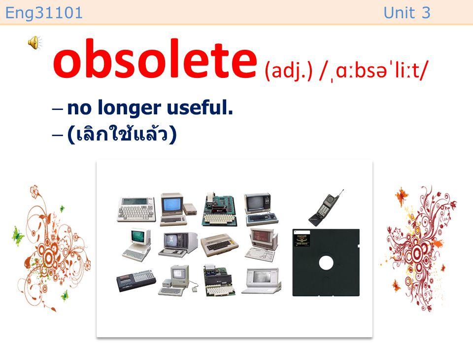 obsolete (adj.) /ˌɑːbsəˈliːt/