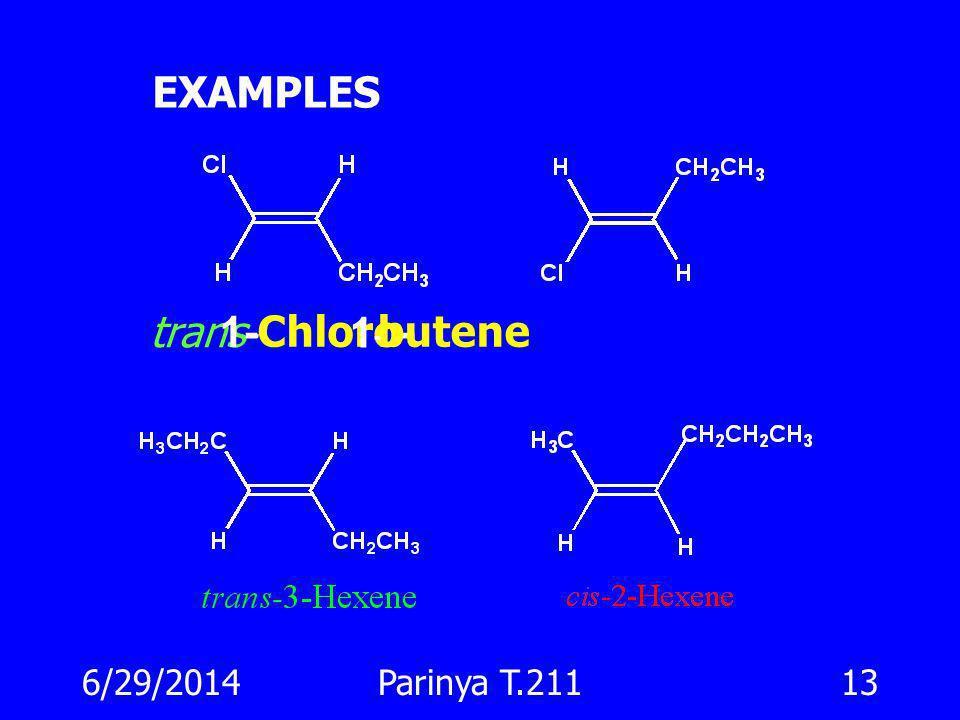 EXAMPLES trans- 1-Chloro- 1- butene 4/3/2017 Parinya T.211