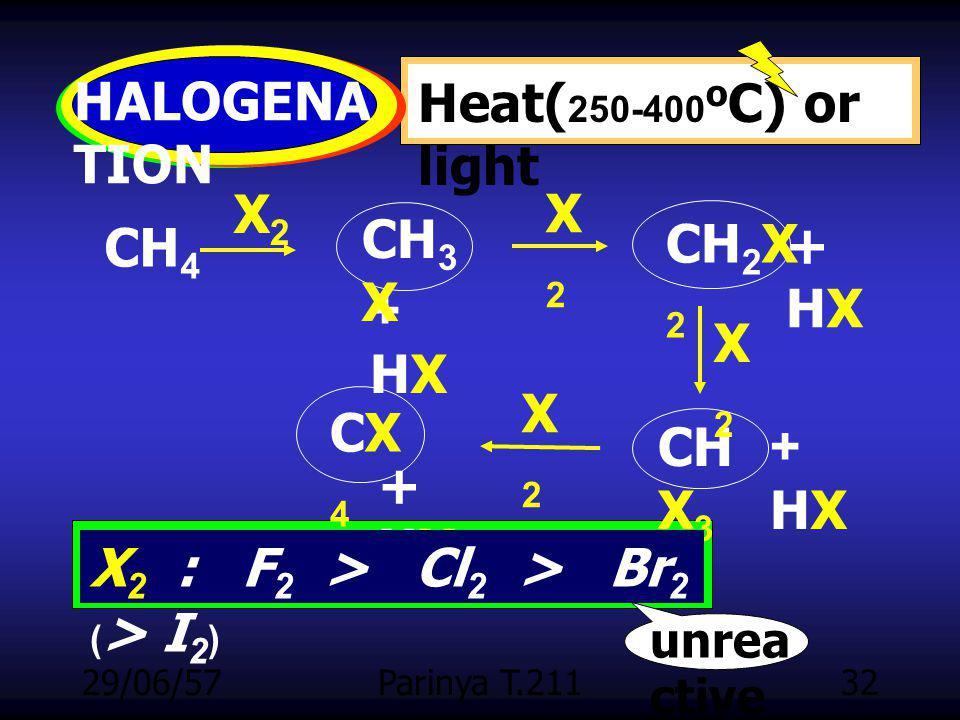 X2 : F2 > Cl2 > Br2 (> I2)