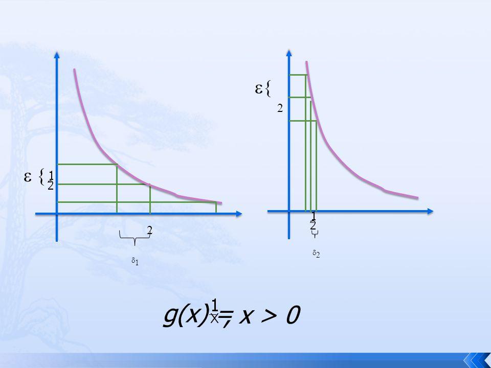 { 2  { 2 2 1 g(x) = , x > 0