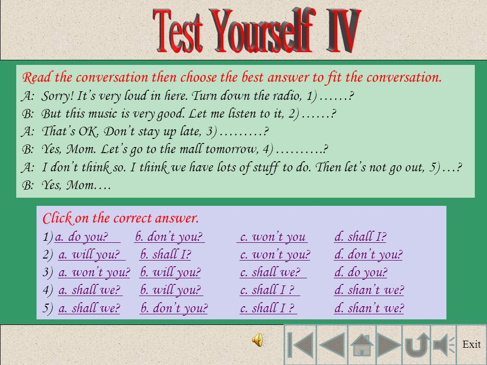 Test Yourself IV Read the conversation then choose the best answer to fit the conversation.