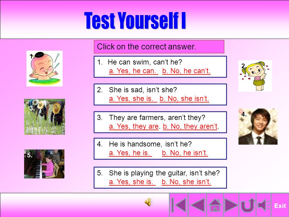 Test Yourself I Click on the correct answer. He can swim, can't he