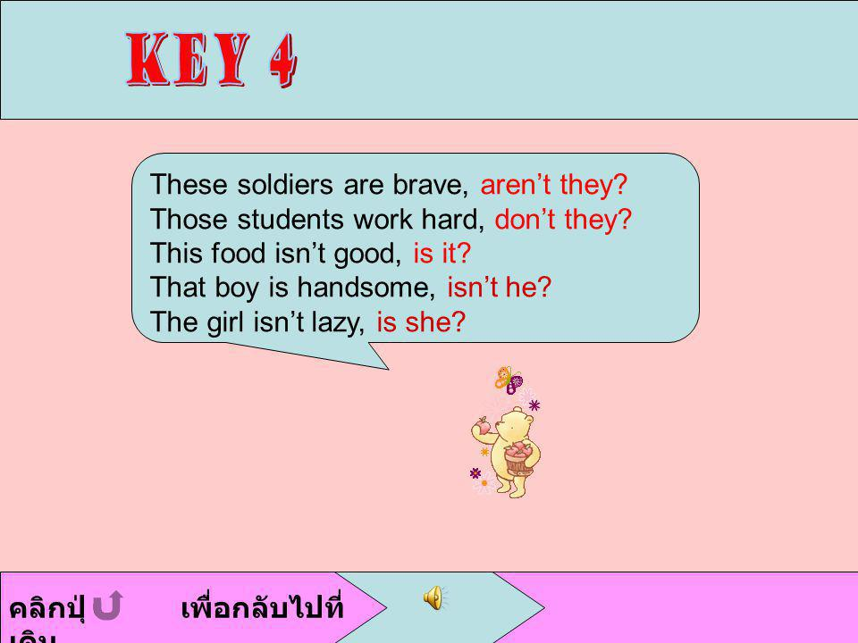 Key 4 These soldiers are brave, aren't they