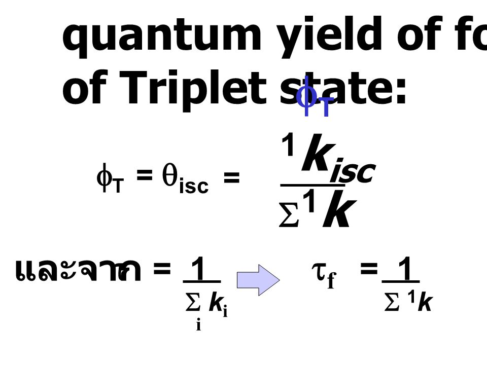 1kisc quantum yield of formation of Triplet state: fT S1k และจาก t = 1