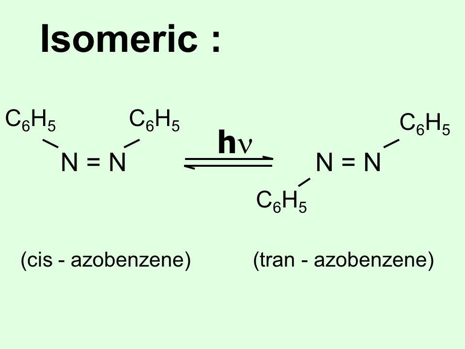 Isomeric : hn N = N N = N C6H5 C6H5 C6H5 C6H5