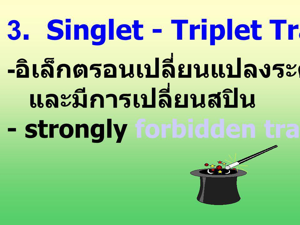 3. Singlet - Triplet Transition