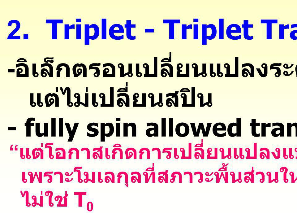 2. Triplet - Triplet Transition