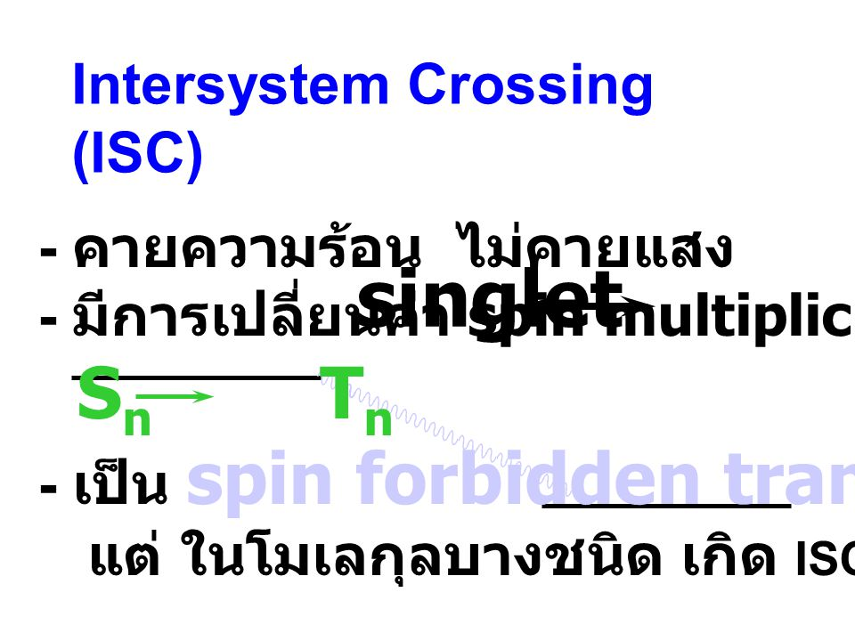 singlet triplet Sn Tn Intersystem Crossing (ISC)