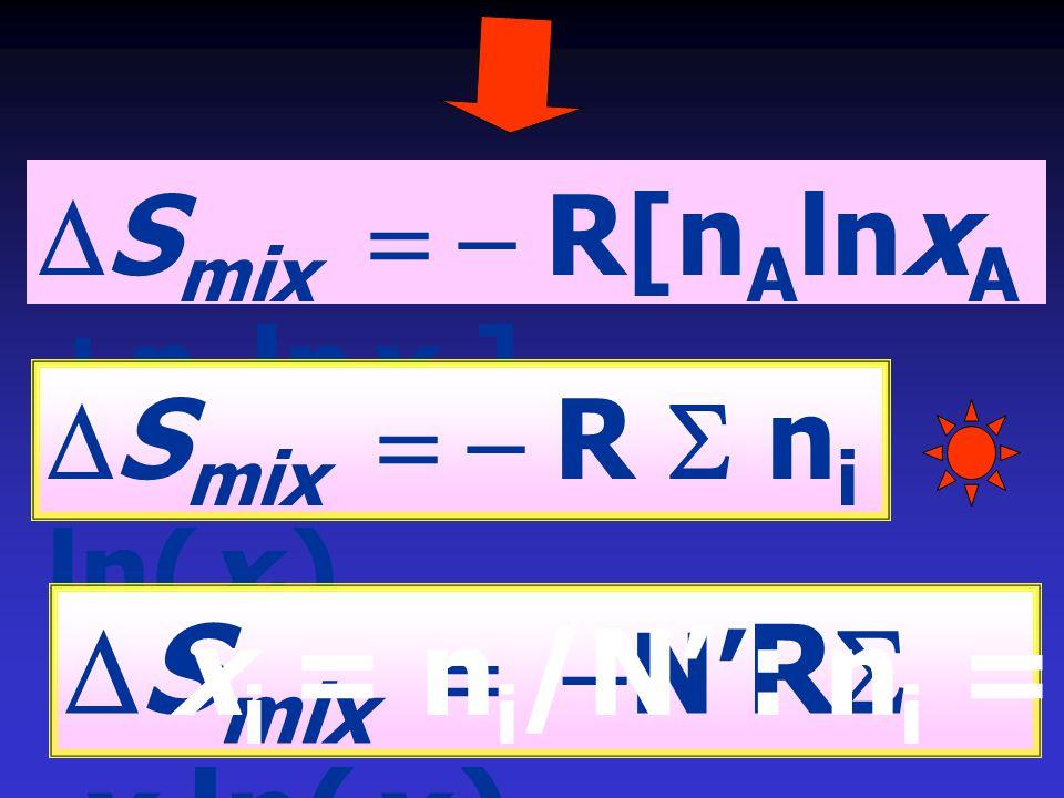 DSmix = -N'RS xi ln(xi) xi = ni/N' : ni = N' xi