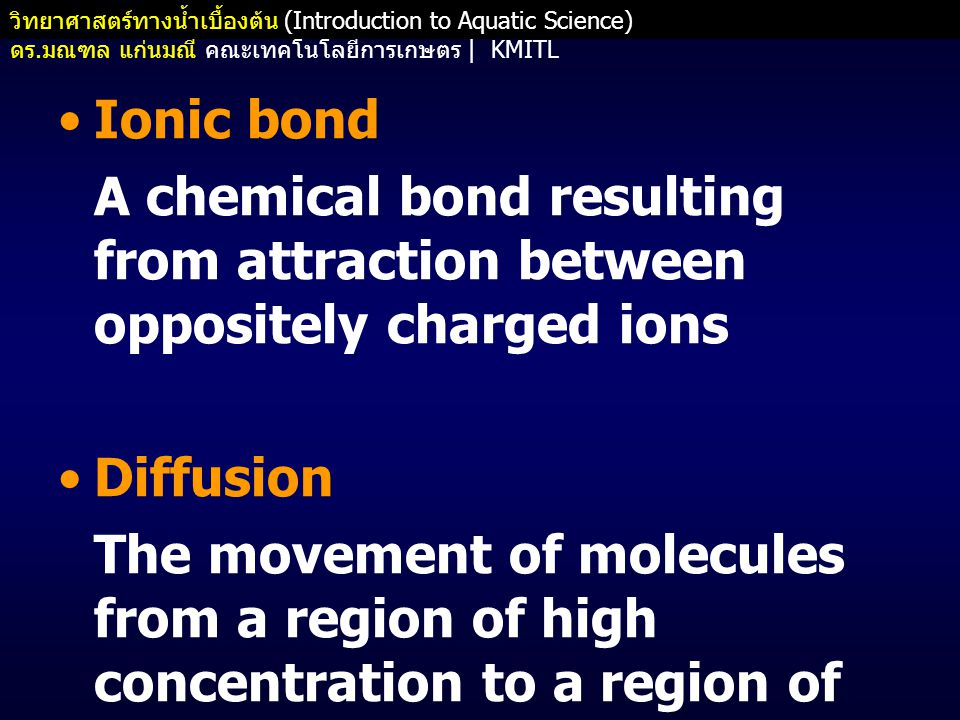 Ionic bond A chemical bond resulting from attraction between oppositely charged ions. Diffusion.