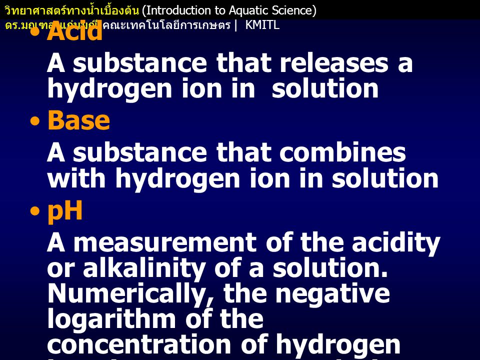 Acid A substance that releases a hydrogen ion in solution. Base. A substance that combines with hydrogen ion in solution.