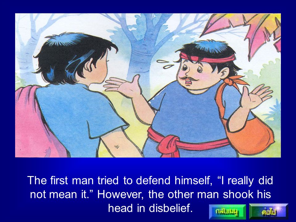 The first man tried to defend himself, I really did not mean it