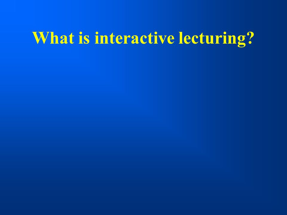 What is interactive lecturing