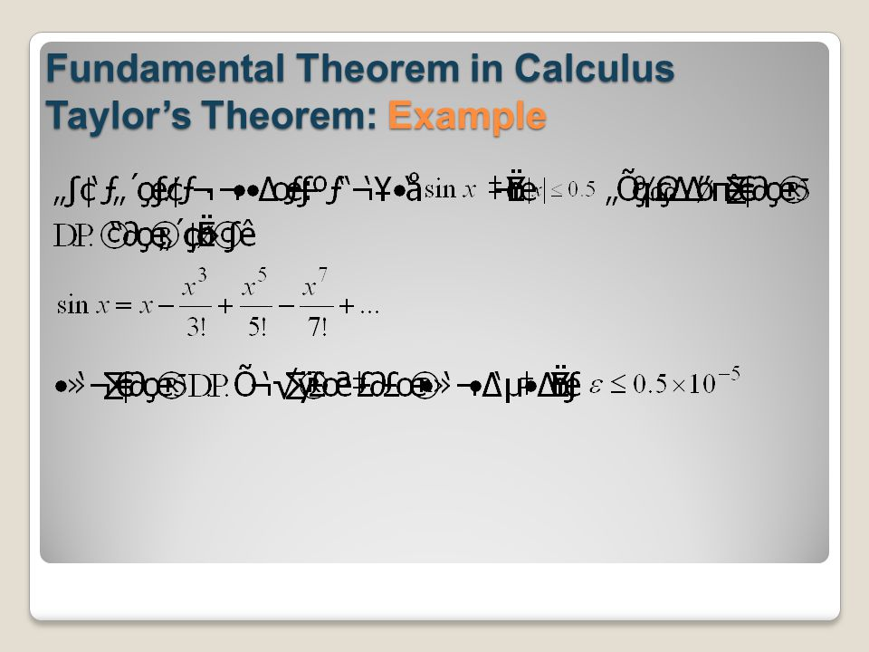 Fundamental Theorem in Calculus Taylor's Theorem: Example