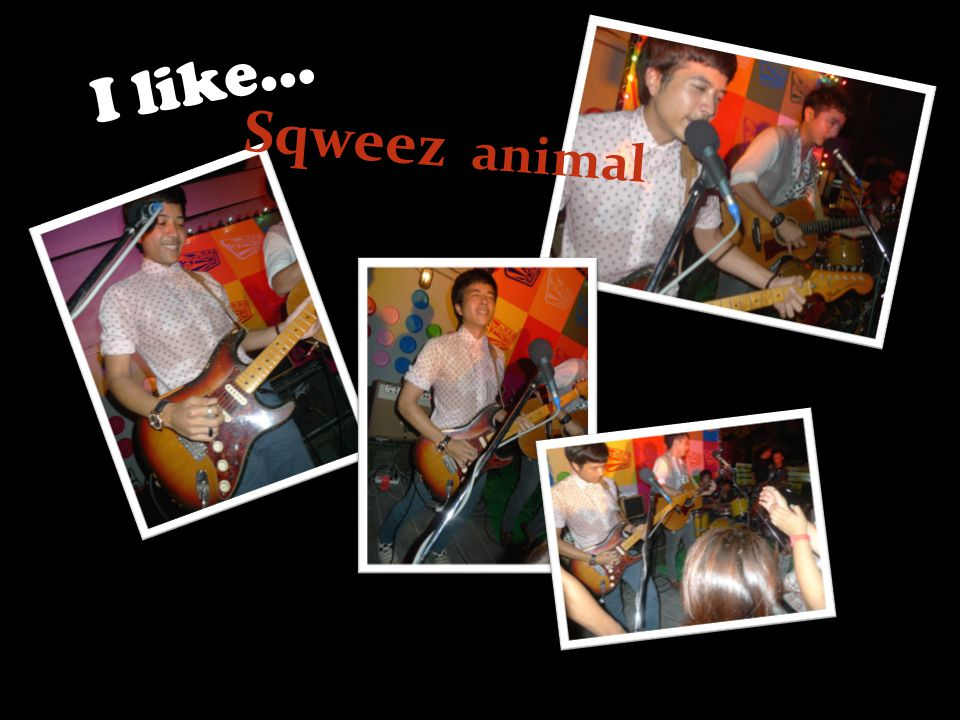 I like… Sqweez animal