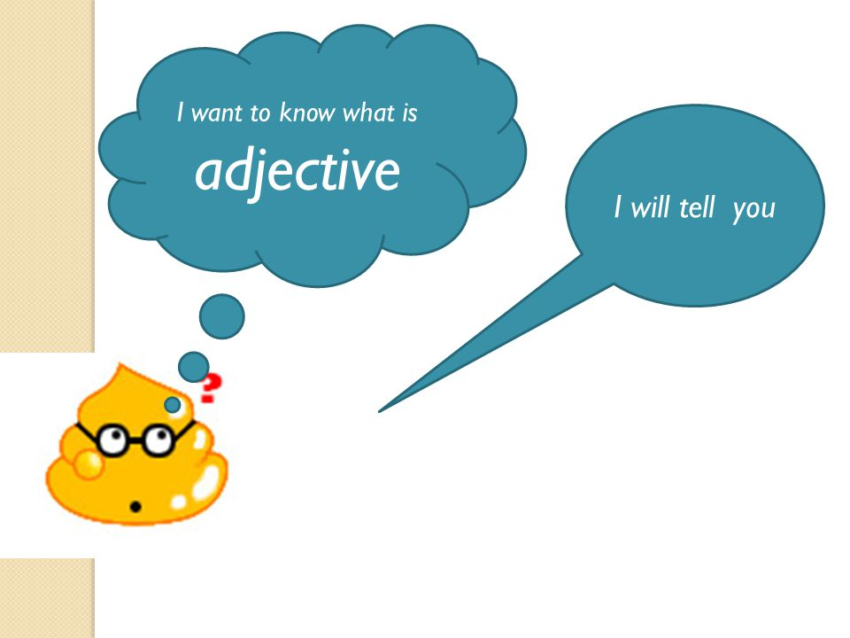 I want to know what is adjective