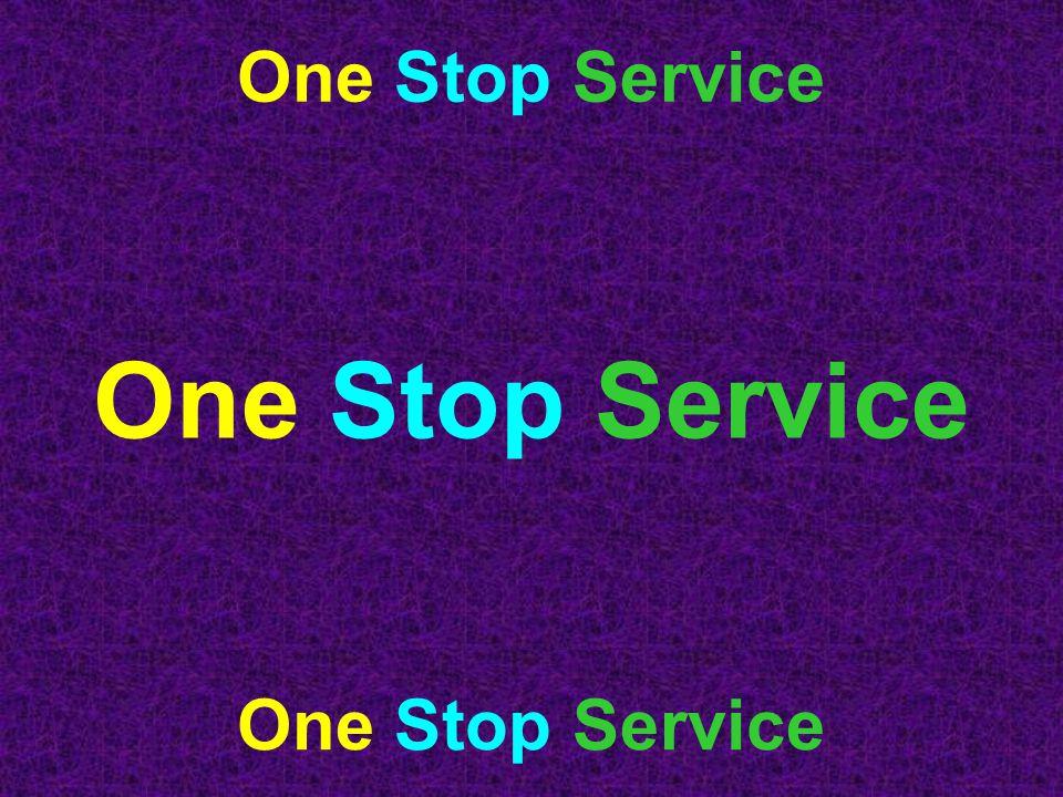 One Stop Service One Stop Service One Stop Service
