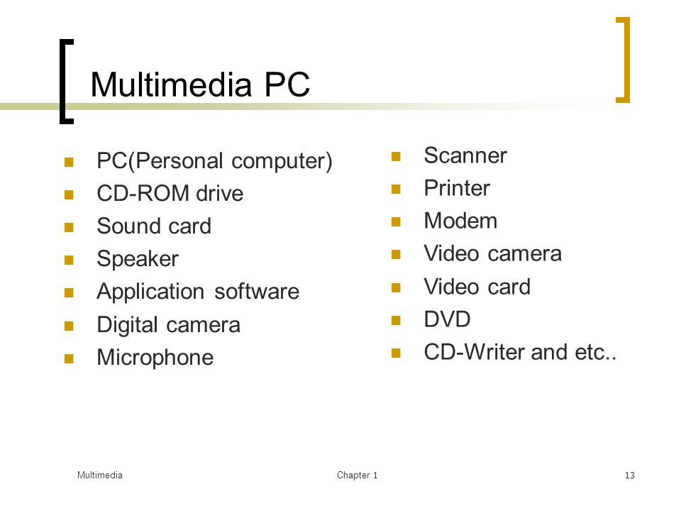Multimedia PC Scanner PC(Personal computer) Printer CD-ROM drive Modem