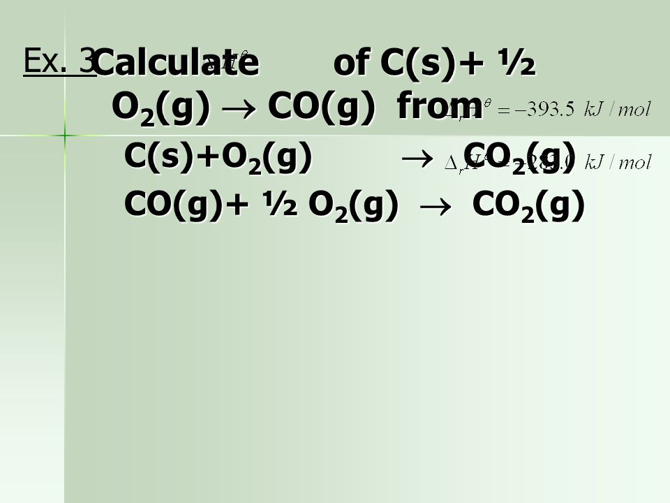 Calculate of C(s)+ ½ O2(g)  CO(g) from