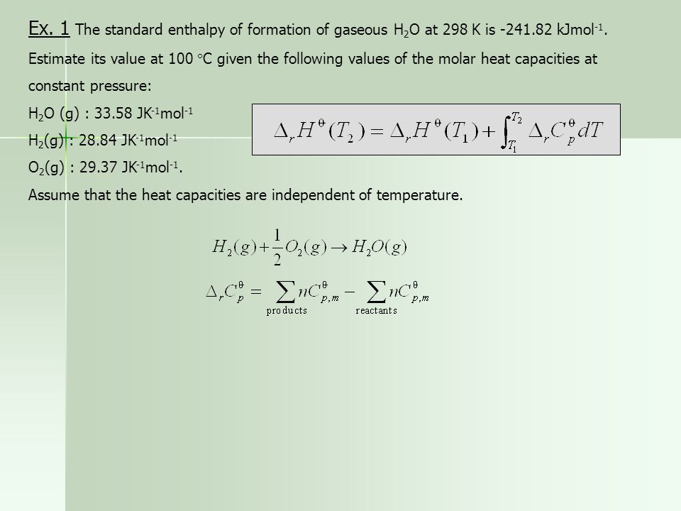 Ex. 1 The standard enthalpy of formation of gaseous H2O at 298 K is -241.82 kJmol-1.