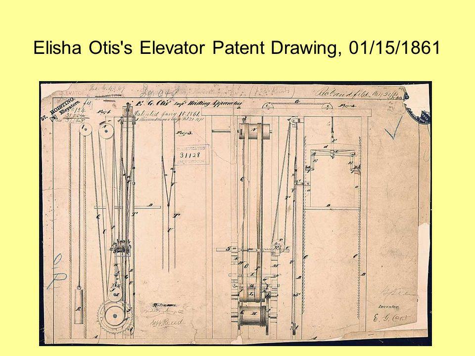 Elisha Otis s Elevator Patent Drawing, 01/15/1861