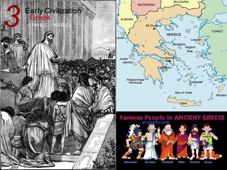 3 Early Civilization Greek (1100 B.C. - 100 B.C.)