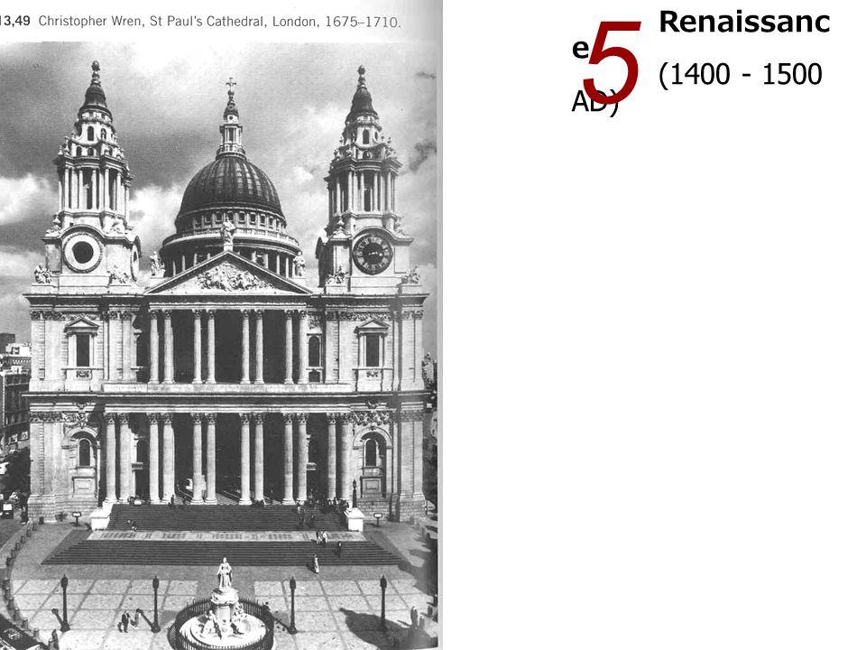 5 Renaissance (1400 - 1500 AD)