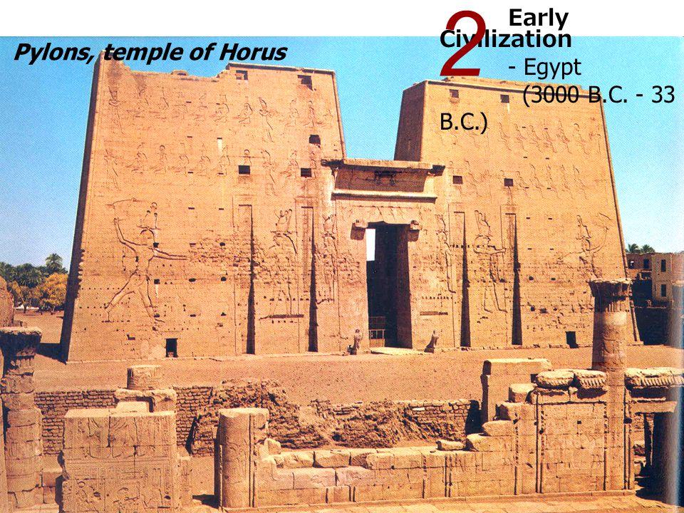 2 Early Civilization - Egypt (3000 B.C. - 33 B.C.)