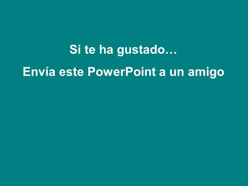 Envía este PowerPoint a un amigo