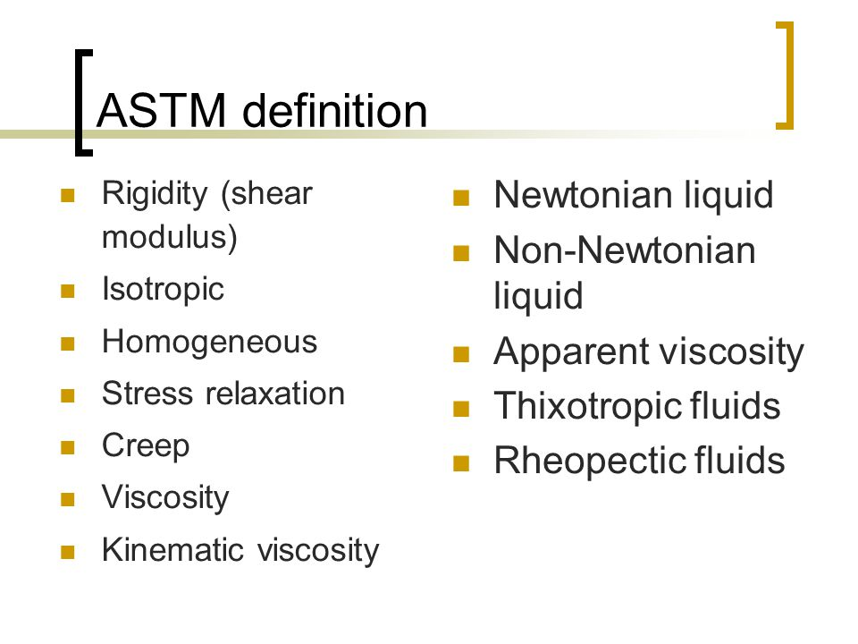 ASTM definition Newtonian liquid Non-Newtonian liquid