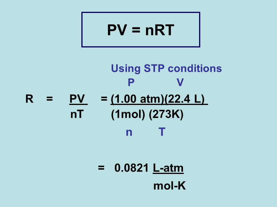 PV = nRT Using STP conditions