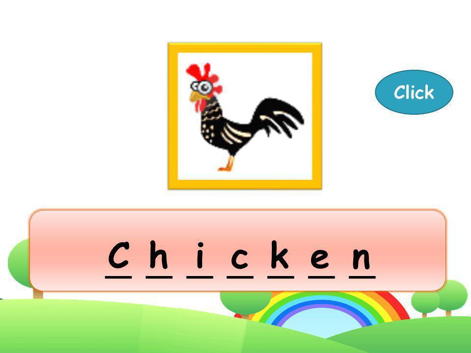 Click _ _ _ _ _ _ _ C h i c k e n