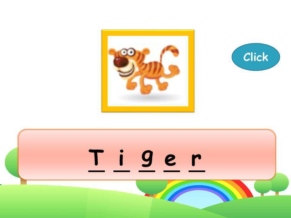 Click _ _ _ _ _ g T i e r