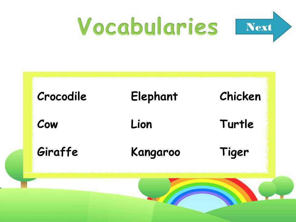 Vocabularies Next Crocodile Elephant Chicken Cow Lion Turtle