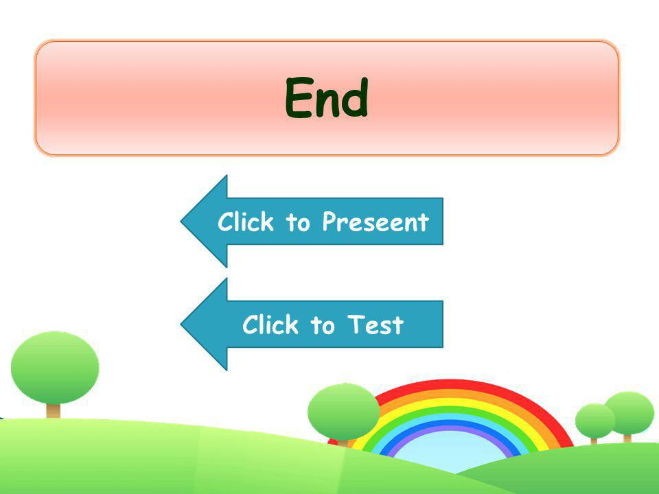 End Click to Preseent Click to Test