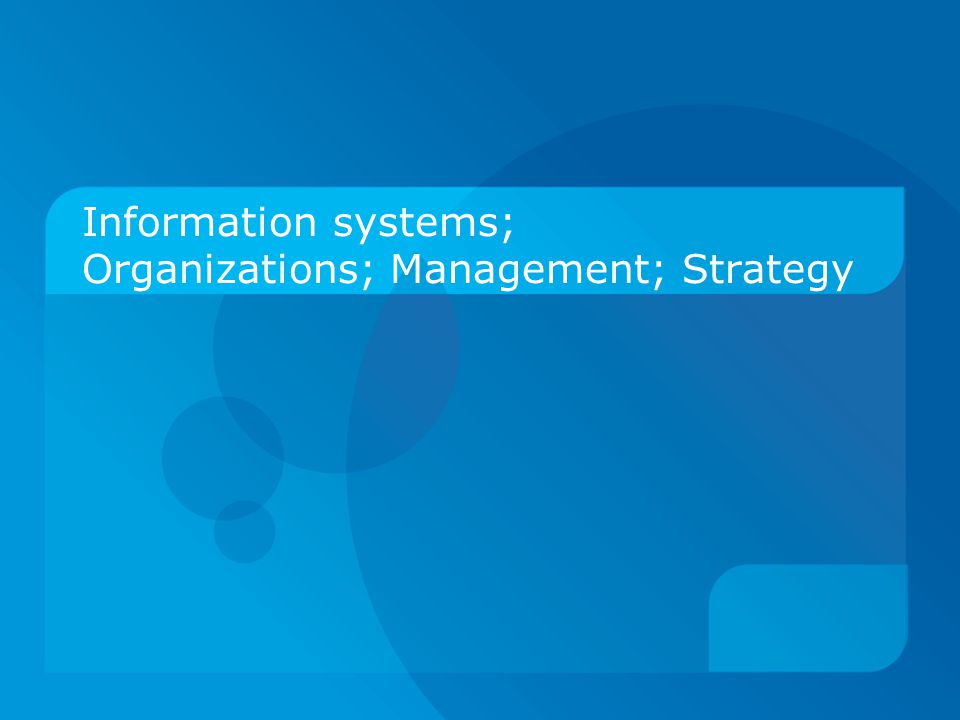 Information systems; Organizations; Management; Strategy